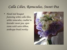 Flowers by Carole, Dobbs Ferry, NY -  Calla Lilies, Ranuculus & Sweet Pea Bouquet