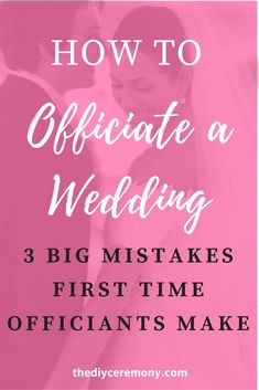 How To Officiate a Wedding: 3 Mistakes First Time Officiants Make - The DIY Wedding Ceremony wedding ceremony script Do It Yourself Wedding, Plan Your Wedding, Budget Wedding, Destination Wedding, Wedding Advice, Wedding Planning Tips, Wedding Events, Wedding Day, Dream Wedding
