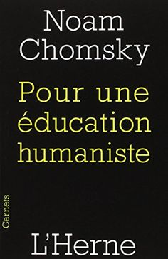 Pour une éducation humaniste de Noam Chomsky http://www.amazon.fr/dp/2851979302/ref=cm_sw_r_pi_dp_YZkovb1AVKQRR