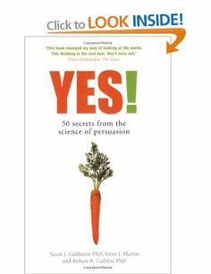 Yes! 50 Secrets from the Science of Persuasion: Noah J. Goldstein, Steve J. Martin, Robert B. Advance Reading, Books To Read, My Books, Ebook Cover Design, Management Books, Steve J, Persuasive Writing, Science Books, Yes