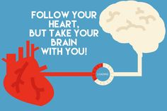 Follow your heart, but take your brain with you | @hr_hackers #brain #heart #motivation #goals #hr