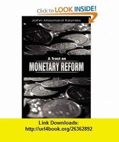 A Tract on Monetary Reform (9781607960812) John Maynard Keynes , ISBN-10: 1607960818  , ISBN-13: 978-1607960812 ,  , tutorials , pdf , ebook , torrent , downloads , rapidshare , filesonic , hotfile , megaupload , fileserve