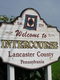 """Intercourse, PA According to the town's official Web site, Intercourse got its name because the word was once commonly used to describe the """"social interaction and support"""" of its community (hee hee). Side note: There's also an Intercourse in Alabama. Weird Town Names, Funny Town Names, Funny Jokes, Hilarious, Restaurant Names, Billboard Signs, Fun Signs, Travel Humor, Place Names"""