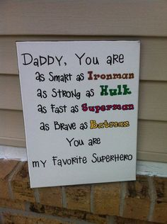 Happy fathers day poems 2016 from daughter son.Funny short poems,best poems for dad on fathers day day poetry quotes for fathers best dad.Poems with image quotes for fathers. my dad my hero poems. gifts for dad from daughter You Are My Superhero, Superhero Signs, Superhero Canvas, Superhero Halloween, Superhero Poster, Halloween Nails, Cadeau Parents, Daddy Day, Ideias Diy