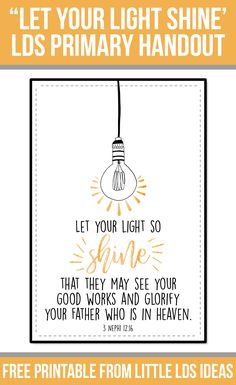 """""""Let your light shine"""" lds handout: free printable from little lds ideaslittle lds ideas. Shine Quotes, Light Quotes, Activity Day Girls, Activity Days, Yw In Excellence, Arise And Shine, Light Of Christ, Fathers Day Quotes, Let Your Light Shine"""