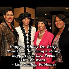 Happy Birthday Dr. Betty from Lisa Collins of L.A Focus on The Word.
