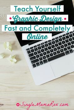 Learn Graphic Design Fast -Teach Yourself Graphic Design Fast and Completely Online | via SingleMamaRox.com
