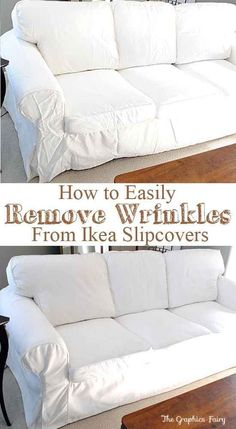 Remove the wrinkles from your IKEA slipcovers. | 37 Cheap And Easy Ways To Make Your Ikea Stuff Look Expensive