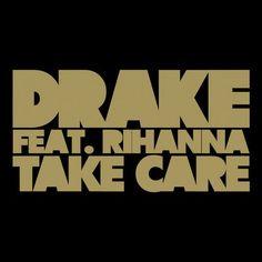 "Drake feat. Rihanna - ""Take Care"""