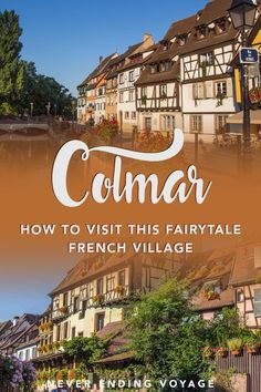 Here's how to visit the fairytale visit of Colmar, Alsace, France. #colmar #france #alsace
