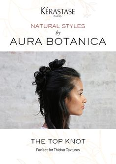 Aura Botanica, the new naturally inspired range from Kérastase introduces natural styling looks and air dry techniques for all different textures with our simple to follow hair tutorials. Learn how to create on trend, effortless glowing looks without having to use heat tools or a lot of time! Looks have been custom created by celebrity stylist and Kérastase brand ambassador, Matt Fugate. Click now to watch The Top Knot, an easy updo for thick hair and the perfect Summer hair style.