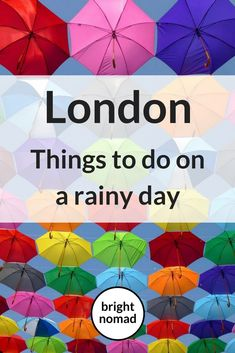 London guide for a rainy day - Rainy days are common in London any time of year, but you can still enjoy the city and stay dry.