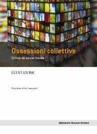 Geert Lovink_OSSESSIONI COLLETTIVE | Egea
