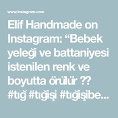 """Elif Handmade on Instagram: """"Bebek yeleği ve battaniyesi istenilen renk ve boyutta örülür ☺️ #tığ #tığişi #tığişibebekyeleği #tığişibebekbattaniyesi #bursa…"""" Instagram, Handmade, Hand Made, Handarbeit"""