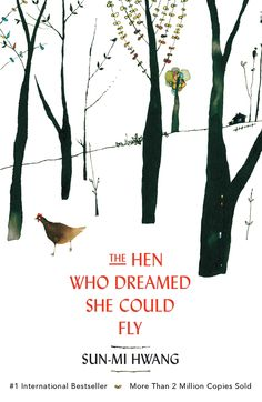 The Hen Who Dreamed She Could Fly by Sun-Mi Hwang