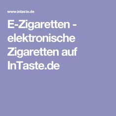 E-Zigaretten - elektronische Zigaretten auf InTaste.de