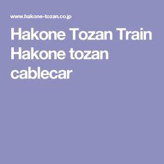 Hakone Tozan Train Hakone tozan cablecar
