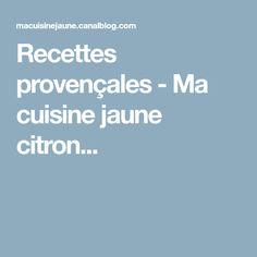 Recettes provençales - Ma cuisine jaune citron...