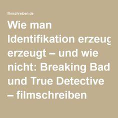 Wie man Identifikation erzeugt – und wie nicht: Breaking Bad und True Detective – filmschreiben Breaking Bad, Math Equations, Film, Figurines, Writing