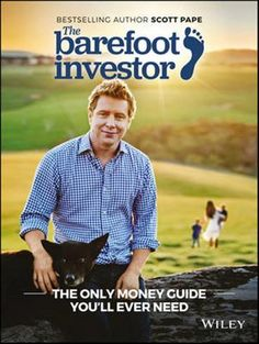 The Barefoot Investor by Scott Pape. This is the only money guide you'll ever need. That's a bold claim, given there are already thousands of finance books on the shelves. So what makes this one different? Well, you won't be overwhelmed with a bunch of 'tips' … or a strict budget (that you won't follow). You'll get a step-by-step formula: open this account, then do this; call this person, and say this; invest money here, and not there.