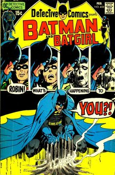 """Detective Comics 408  February 1971 Illustrated by Neal Adams The story behind this cover is titled """"The House that Haunted Batman."""" I remember well that this was a cover that haunted me as a child: Robin melting into Batman's arms was a really scary sight to me. One of my favorite covers from this period."""
