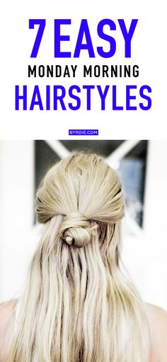 Stupendous 7 Monday Morning Hairstyles That You Can Do In Under 5 Minutes Hairstyles For Women Draintrainus