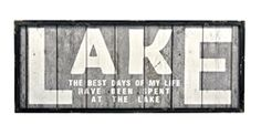 """Wooden Sign - """"The Best Days Of My Life Have Been Spent At The Lake"""""""