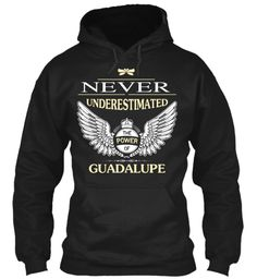Never Underestimated The Power Of Guadalupe Black Sweatshirt Front