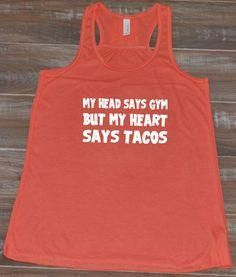 My Head Says Gym But     My Head Says Gym But My Heart Says Tacos Tank Top - Workout Shirt Funny - Fitness Tank Women