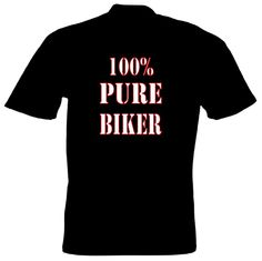 100% PURE BIKER T Shirt 100% Cotton great for Bikers Rallys Events FREE UK P&P