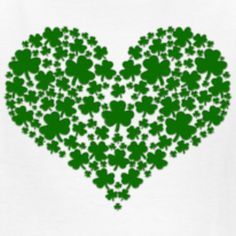 A shamrock heart and St. Patrick's Day - happy St. Patrick's Day blessings to you all!