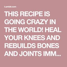 THIS RECIPE IS GOING CRAZY IN THE WORLD! HEAL YOUR KNEES AND REBUILDS BONES AND JOINTS IMMEDIATELY - SWEET HEALTH DIY BLOG