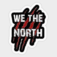 Raptors Toronto WE THE NORTH Vinyl Sticker / car bumper, window, phone, xbox etc Basketball Art, Basketball Leagues, Basketball Players, Wal Art, Nba League, Lakers Kobe, Game Logo Design, Nba Wallpapers, Toronto Raptors