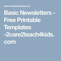 Basic Newsletters -  Free Printable Templates -2care2teach4kids.com