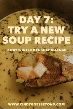 Day Try a New Soup Recipe - Cindy Goes Beyond 7 Day Winter Hygge Challenge Hygge Lifestyle Winter Hygge Vegan Potato Soup Vegan Potato Soup, Carrot Soup, Baked Potato, Soup Recipes, Carrots, Potatoes, Beef, Chicken, Hygge Life