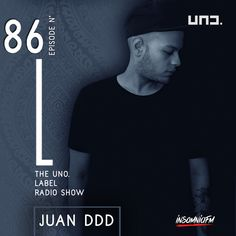 Juan DDD - The UNO. Label Radio Show 086 on Insomniafm - December 2020 Tech House Music, Techno, December, Label, Movie Posters, Fictional Characters, Film Poster, Popcorn Posters, Film Posters