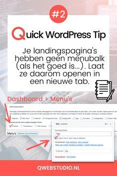 Je landingspagina's hebben geen menubalk (als het goed is...). Laat ze daarom openen in een nieuwe tab. Meer Tips & Trucs? Tab, Online Marketing, Wordpress, Website, Stuff Stuff
