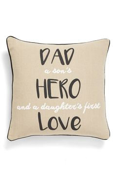 Gifting dad this darling pillow for Father's Day to pay homage to his most important role. Christmas Presents For Dad, Dad Presents, Fathers Day Gifts, Valentine Day Gifts, Daddy Day, Father Quotes, Canvas Home, Custom Homes, Anniversary Gifts