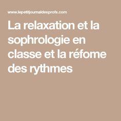 La relaxation et la sophrologie en classe et la réfome des rythmes