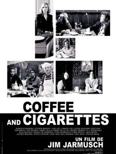 Coffee and Cigarettes (2003) fir. by Jim Jarmusch. 9/10