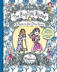 A Rose By Any Other Name (The English Roses, No. 4) (English Roses, The) by Madonna. $9.99. Series - English Roses, The (Book 4). Publisher: Puffin (September 13, 2007). Reading level: Ages 8 and up. 128 pages