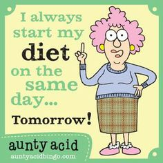 """Here are some of my favorite """"Aunty Acid"""" Funnies. She's got the same humor as """"Maxine"""". Enjoy your weekend, and remember to laugh. Aunty Acid, Diet Humor, Fitness Humor, Funny Diet, Funny Fitness, Fitness Motivation, Diet Quotes, Loss Quotes, Friday Humor"""