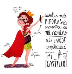 La Reina Pecas by Pedrita Parker, via Behance How ever many rocks I find on my path, the bigger I will build my castle!