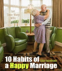 10 Habits of a Happy Marriage/ Relationship--- Most should be used for all relationships.