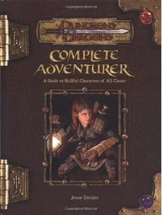 The Hardcover of the Complete Adventurer: A Guide to Skillful Characters of All Classes (Dungeons & Dragons Roleplaying Game Series) by Jesse Decker at Dungeons And Dragons, Dragons 3, Jesse Decker, Cover Art, Pen And Paper Games, Open Games, Player's Handbook, D Book, Forgotten Realms
