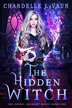 The Hidden Witch (The Coven: Academy Magic Book PDF Chandelle LaVaun Wanderlost Publishing Magic. Wattpad Book Covers, Wattpad Books, Book Nerd, Book 1, Sabbat, Fantasy Books To Read, Magic Book, Book Suggestions, Books For Teens