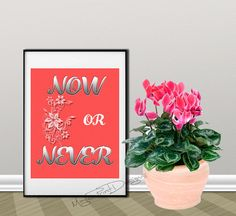 Now or never print quotes digital download by MagicPrintDesigns