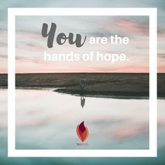 You are the hands of hope. // TrihopeMichigan.com
