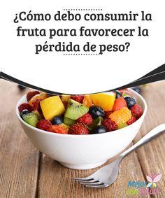 ¿Cómo debo consumir la fruta para favorecer la pérdida de peso? El consumo de fruta en nuestro día a día es fundamental para disfrutar de una buena salud general y para protegernos frente a diversas enfermedades.