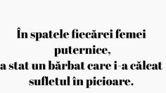 Sau care a stiut sa o poarte pe brate cand ea nu mai putea sta pe picioare. More Than Words, True Words, Just Me, Wallpaper Quotes, Beautiful Words, Strong Women, Breakup, Favorite Quotes, Motivational Quotes